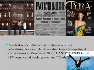 Greatest scope influence of English reached in advertising, for example, Adr