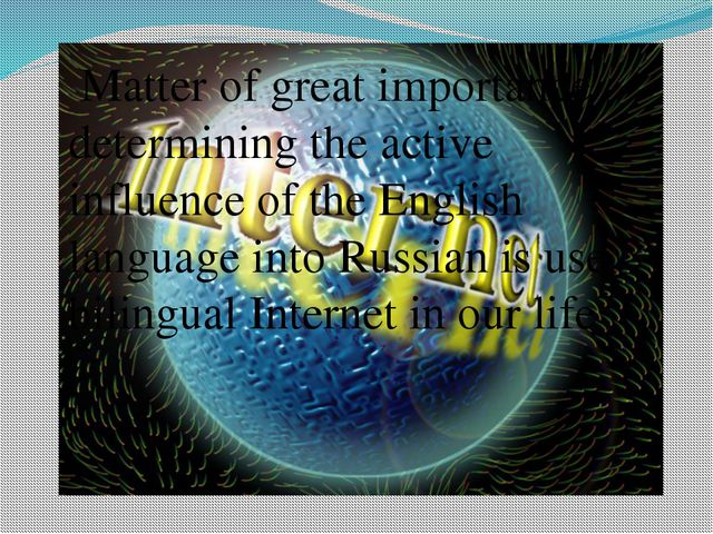 Matter of great importance determining the active influence of the English l...