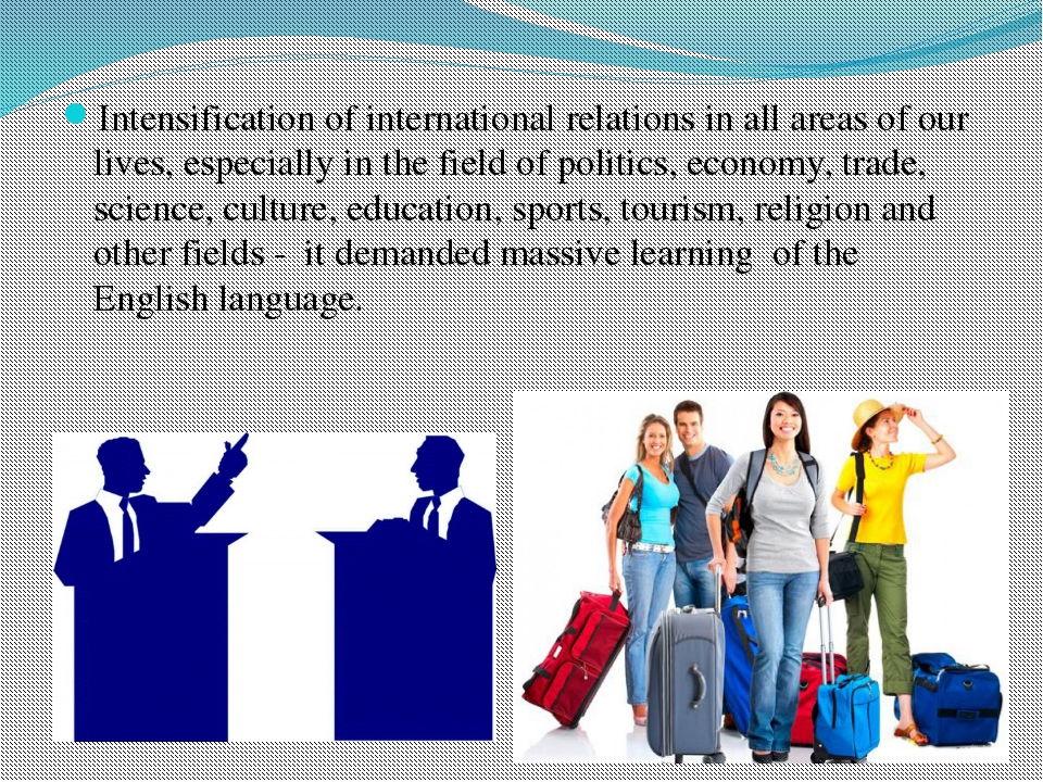 Intensification of international relations in all areas of our lives, especia...