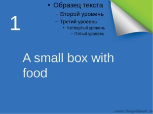1 A small box with food