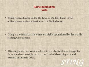 Some interesting facts Sting received a star on the Hollywood Walk of Fame f