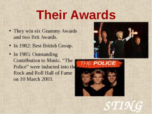 Their Awards They win six Grammy Awards and two Brit Awards. In 1982: Best Br