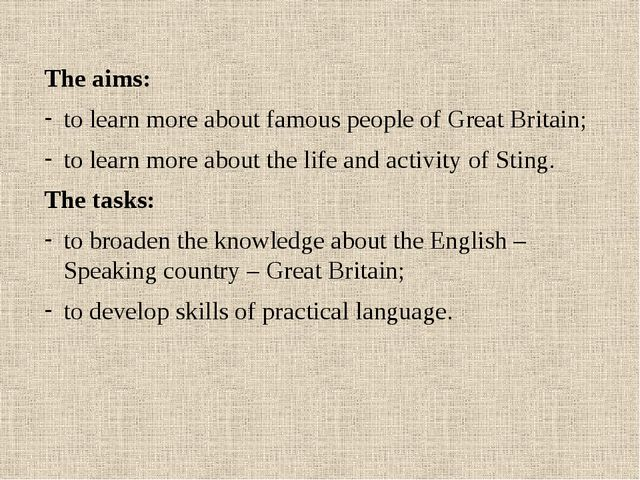 The aims: to learn more about famous people of Great Britain; to learn more a...