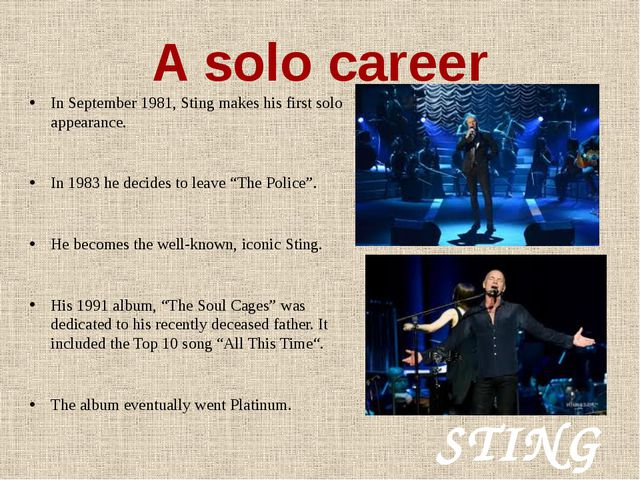 A solo career In September 1981, Sting makes his first solo appearance. In 19...