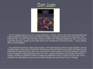 Don Juan Byron's magnum opus, Don Juan, a poem spanning 17 cantos, ranks as o