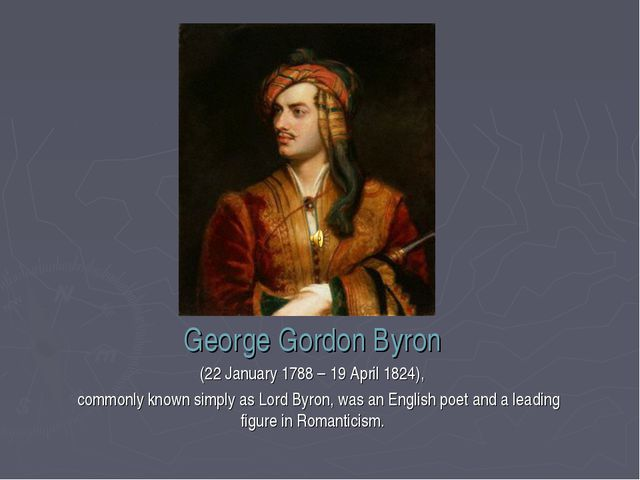 George Gordon Byron (22 January 1788 – 19 April 1824), commonly known simply...