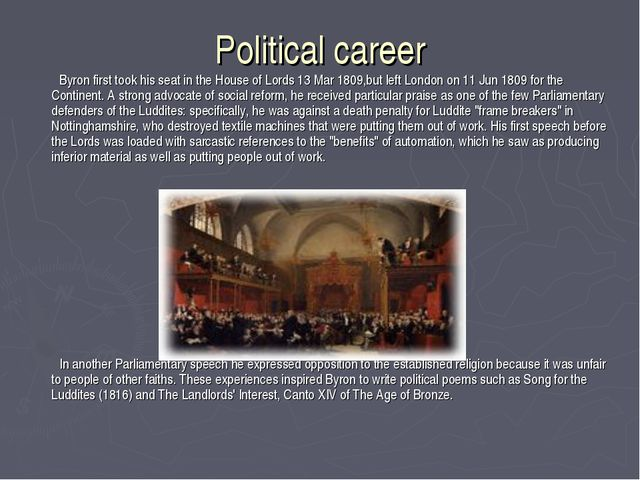 Political career Byron first took his seat in the House of Lords 13 Mar 1809,...