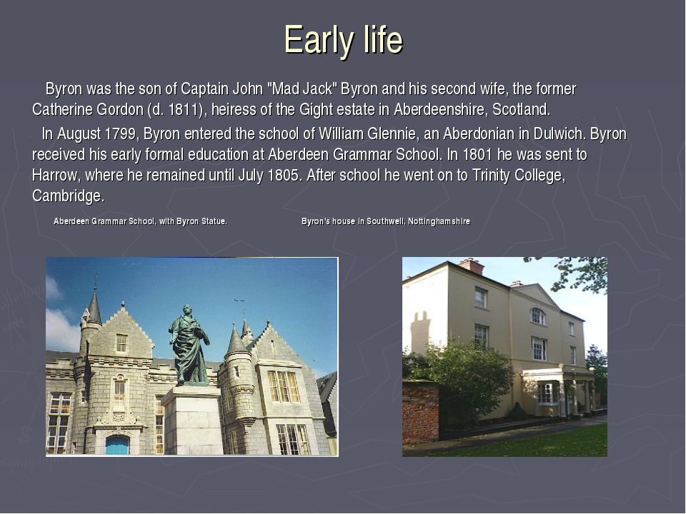 """Early life Byron was the son of Captain John """"Mad Jack"""" Byron and his second..."""