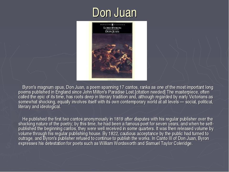 Don Juan Byron's magnum opus, Don Juan, a poem spanning 17 cantos, ranks as o...
