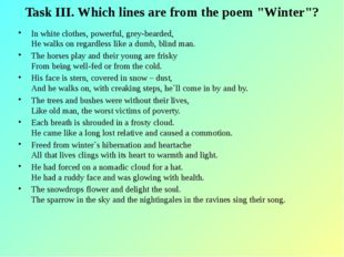 "Task III. Which lines are from the poem ""Winter""? In white clothes, powerful,"