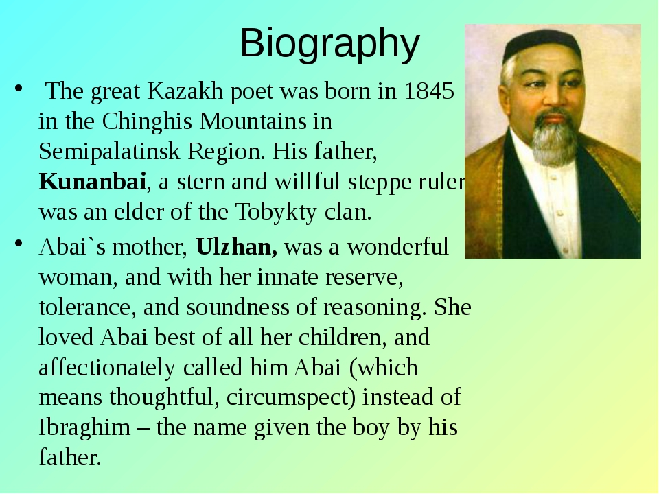 Biography The great Kazakh poet was born in 1845 in the Chinghis Mountains in...
