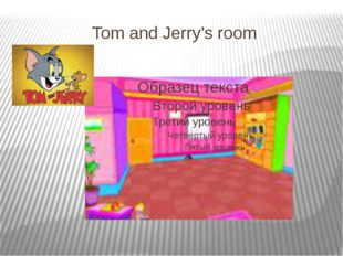Tom and Jerry's room