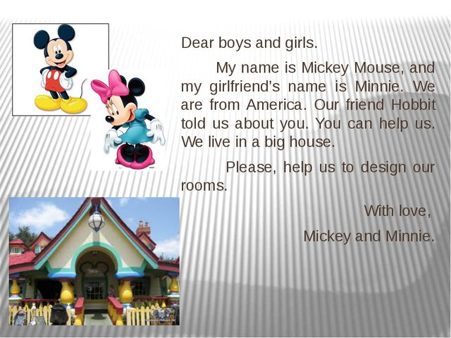 Dear boys and girls. My name is Mickey Mouse, and my girlfriend's name is Mi...