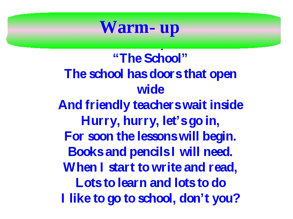 "Now let's reme mber the poem ""The School"" The school has doors that open wide..."