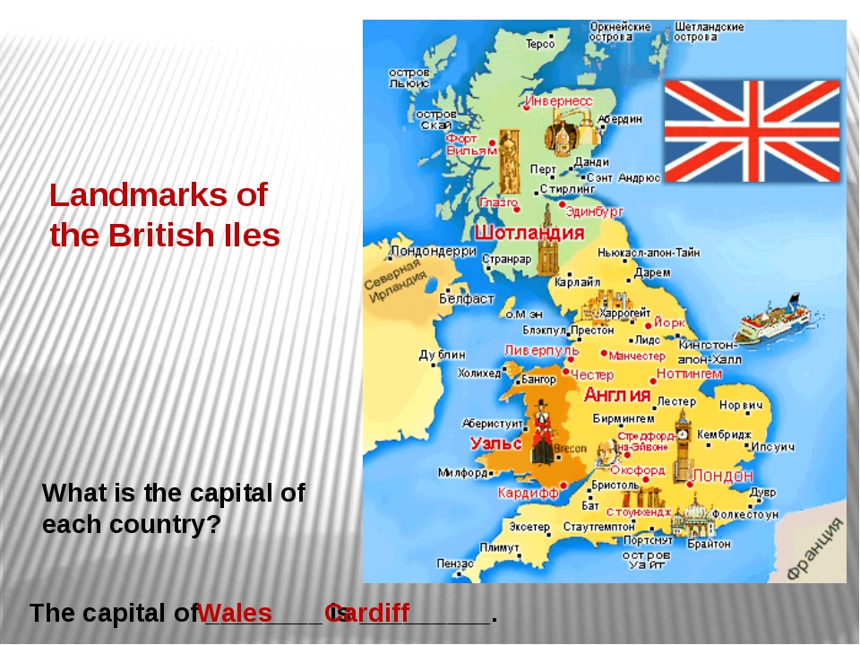 Landmarks of the British Iles What is the capital of each country? The capita...