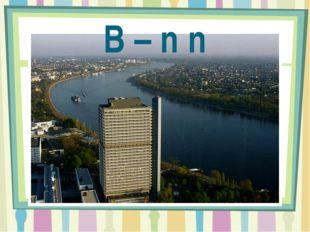 B – n n