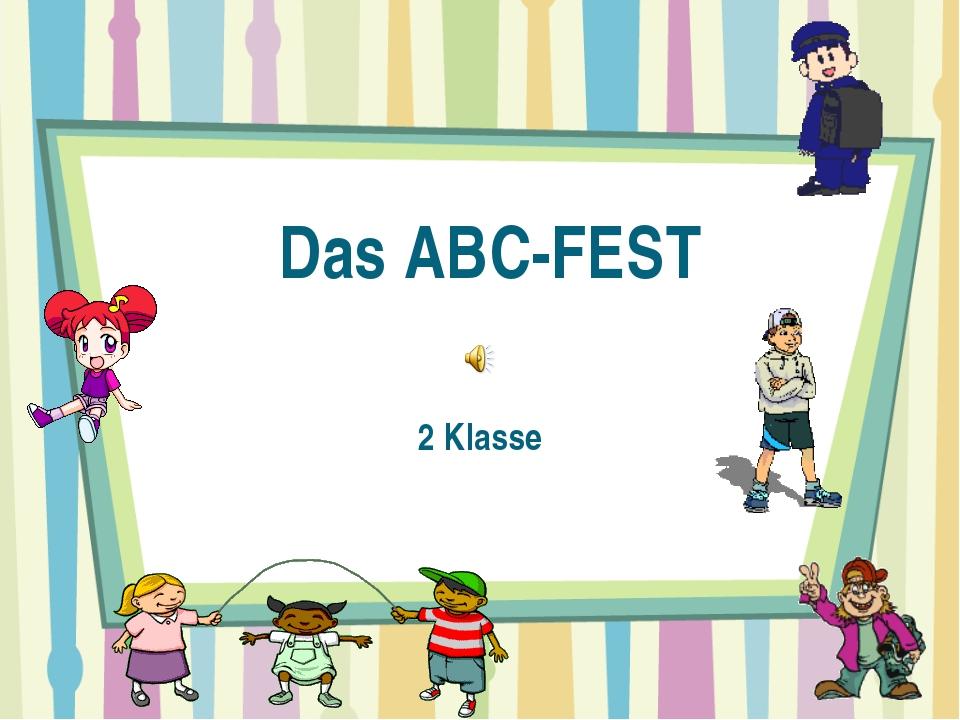 Das ABC-FEST 2 Klasse