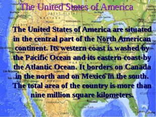 The United States of America The United States of America are situated in the