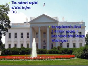 Its population is about 3,4 million people. It was named after George Washing
