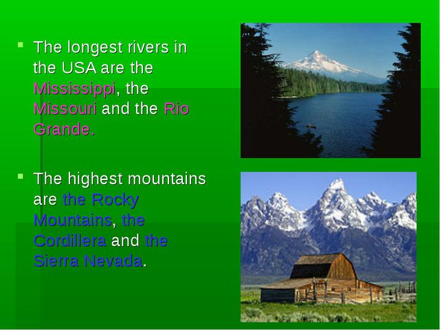 The longest rivers in the USA are the Mississippi, the Missouri and the Rio G...