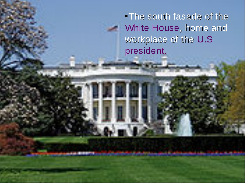 The south facade of the White House, home and workplace of the U.S president....