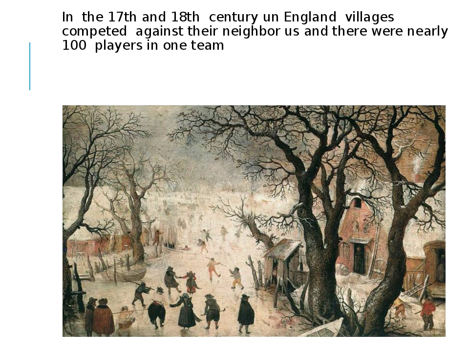 In the 17th and 18th century un England villages competed against their neig...