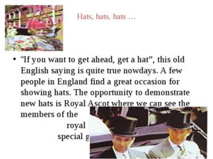 "Hats, hats, hats … ""If you want to get ahead, get a hat"", this old English sa"