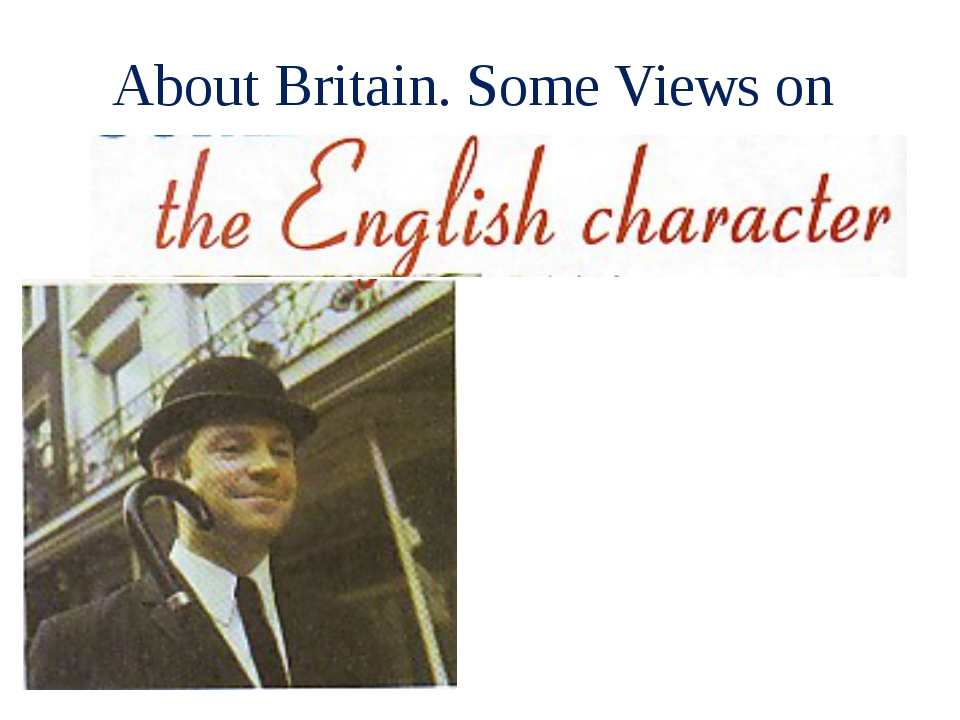 About Britain. Some Views on