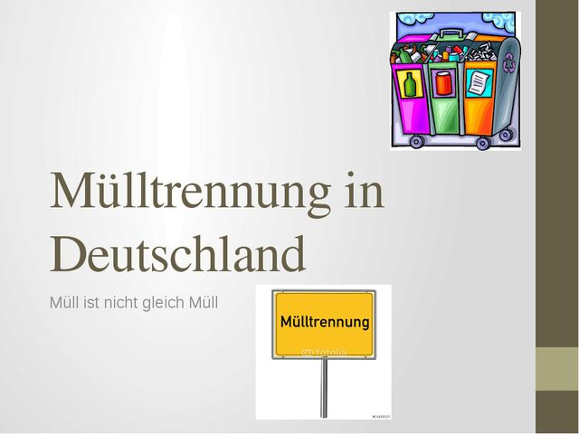 Mülltrennung in Deutschland Müll ist nicht gleich Müll