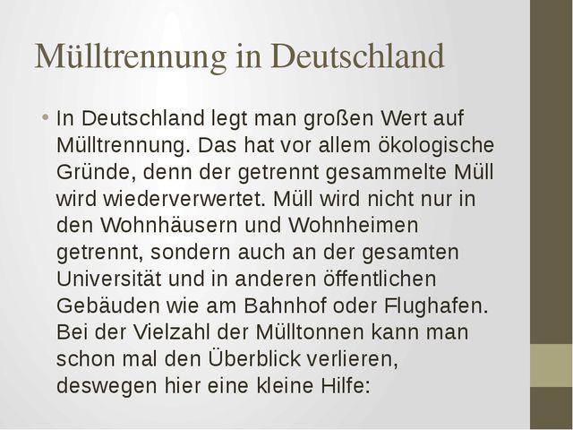 Mülltrennung in Deutschland In Deutschland legt man großen Wert auf Mülltrenn...