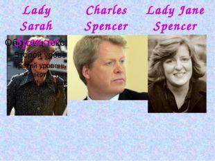 Charles Spencer Lady Sarah Spencer Lady Jane Spencer