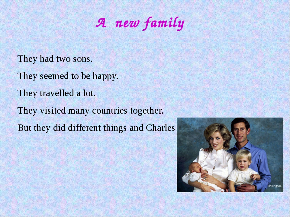 A new family They had two sons. They seemed to be happy. They travelled a lo...