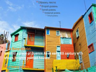 3. La Boca district. Spotted a piece of Buenos Aires early XX century with sh