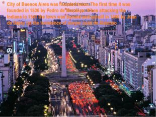 City of Buenos Aires was founded twice. The first time it was founded in 1536