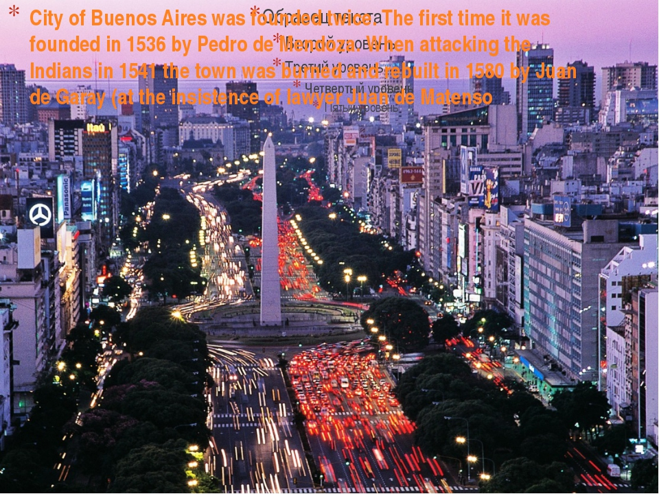City of Buenos Aires was founded twice. The first time it was founded in 1536...