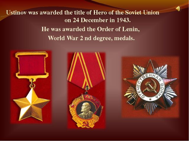 Ustinov was awarded the title of Hero of the Soviet Union on 24 December in 1...