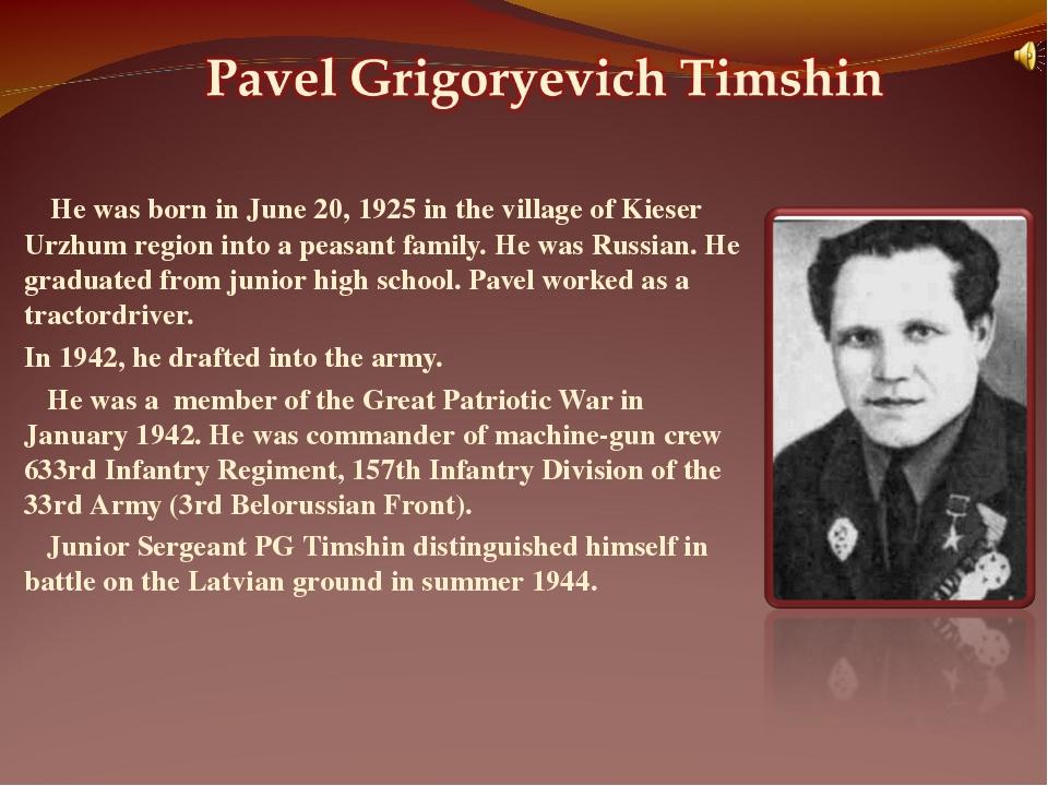 He was born in June 20, 1925 in the village of Kieser Urzhum region into a p...