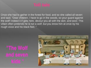 """""""The Wolf and seven kids """" Tell tale Once she had to gather in the forest for"""