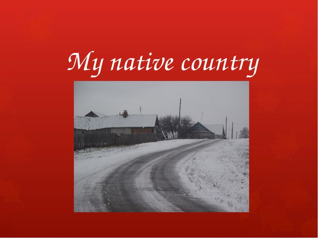 My native country