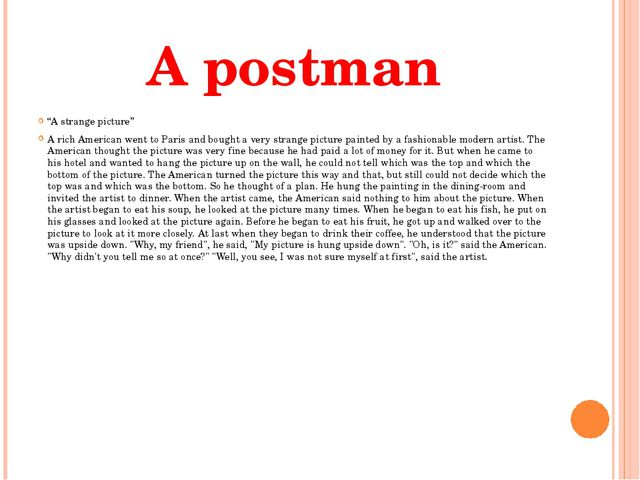 "A postman ""A strange picture"" A rich American went to Paris and bought a very..."