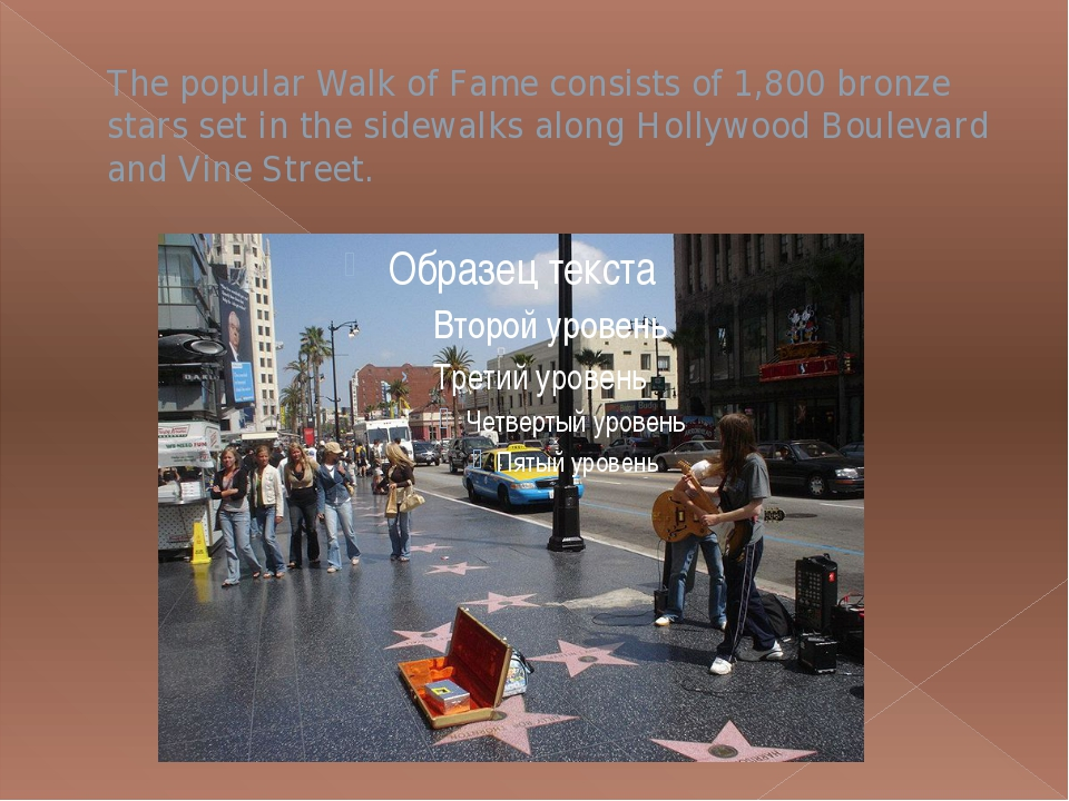 The popular Walk of Fame consists of 1,800 bronze stars set in the sidewalks...