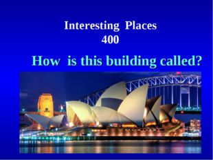 Interesting Places 400 How is this building called?