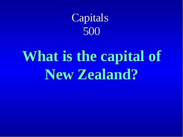 Capitals 500 What is the capital of New Zealand?