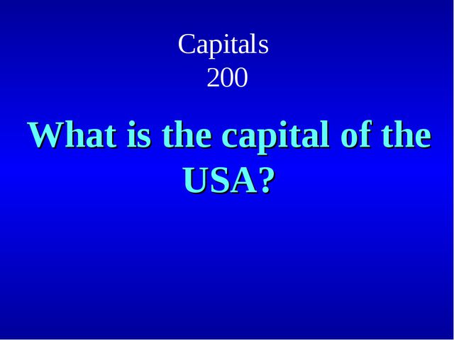 Capitals 200 What is the capital of the USA?
