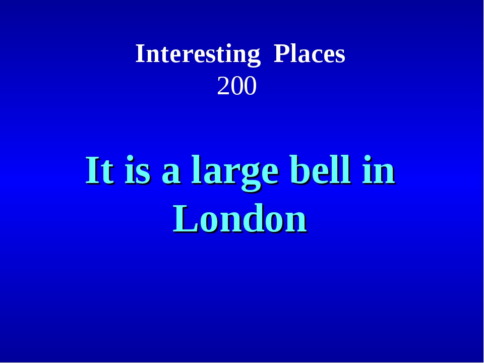 Interesting Places 200 It is a large bell in London