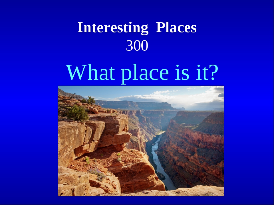 Interesting Places 300 What place is it?