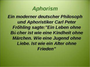 Арhorism Ein moderner deutscher Philosoph und Aphoristiker Carl Peter Frőhlin