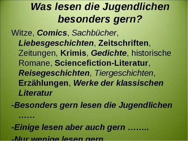 Was lesen die Jugendlichen besonders gern? Witze, Comics, Sachbücher, Liebesg...