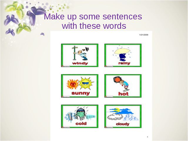 Make up some sentences with these words