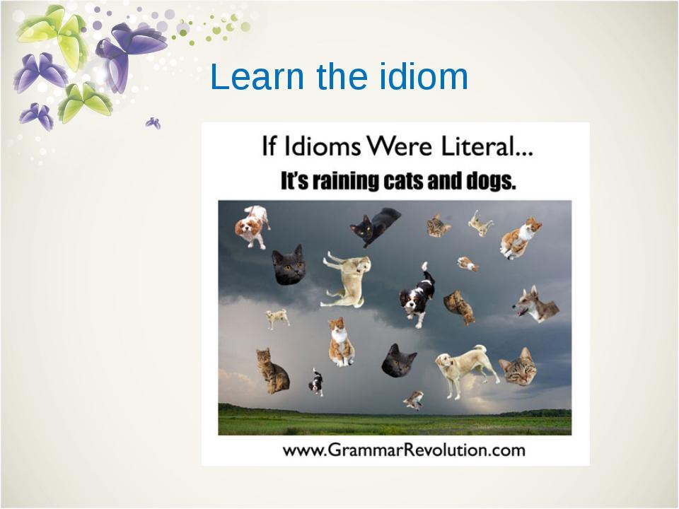 Learn the idiom